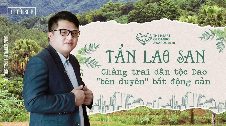 Đề cử số 08 - Tẩn Lao San - Chàng trai dân tộc Dao bén duyên bất động sản
