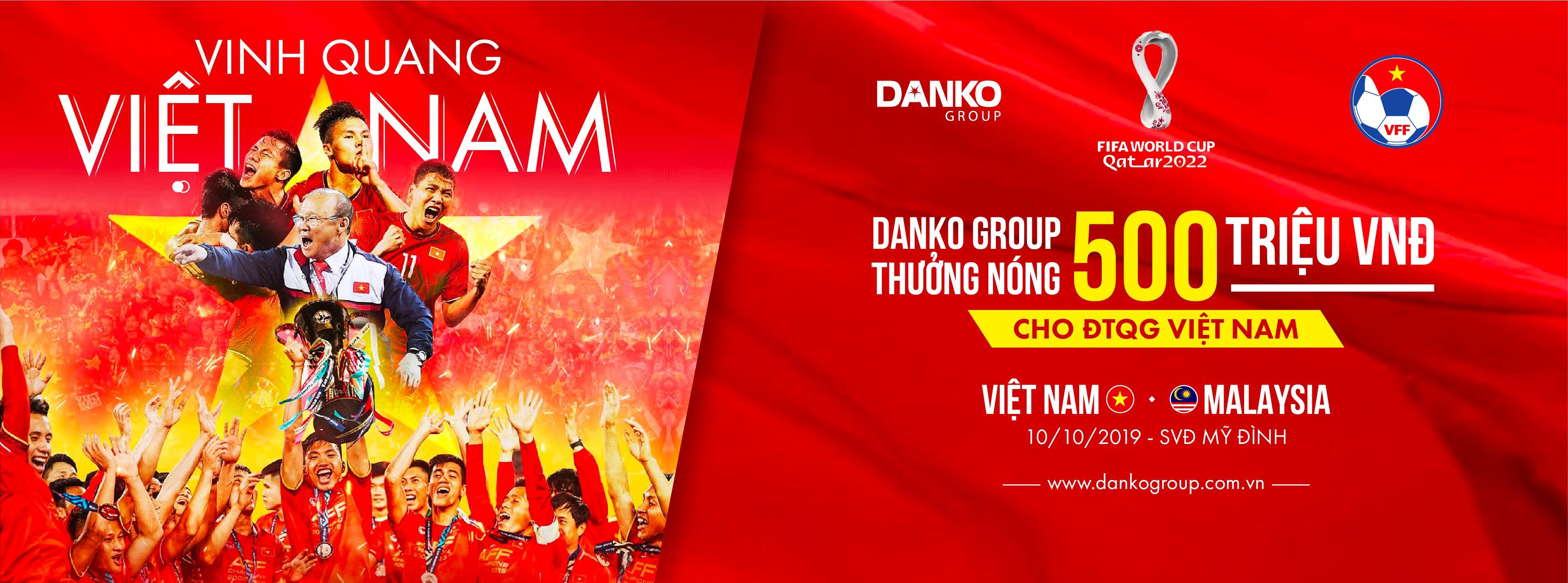 Danko Group thưởng nóng đội tuyển Việt Nam tham gia vòng loại World Cup