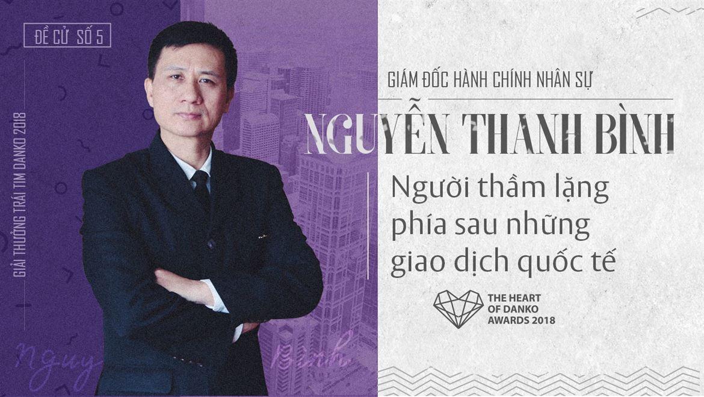 Đề cử số 5: Giám đốc hành chính nhân sự Nguyễn Thanh Bình - Người thầm lặng phía sau những giao dịch quốc tế