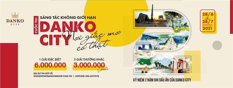 Cuộc thi sáng tác Danko City - Nơi giấc mơ có thật - Kỷ niệm 2 năm ghi dấu ấn của dự án Danko City