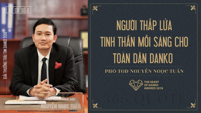 Đề cử số 6: Người thắp lửa tinh thần mỗi sáng cho toàn dân Danko - Phó TGĐ Nguyễn Ngọc Tuấn