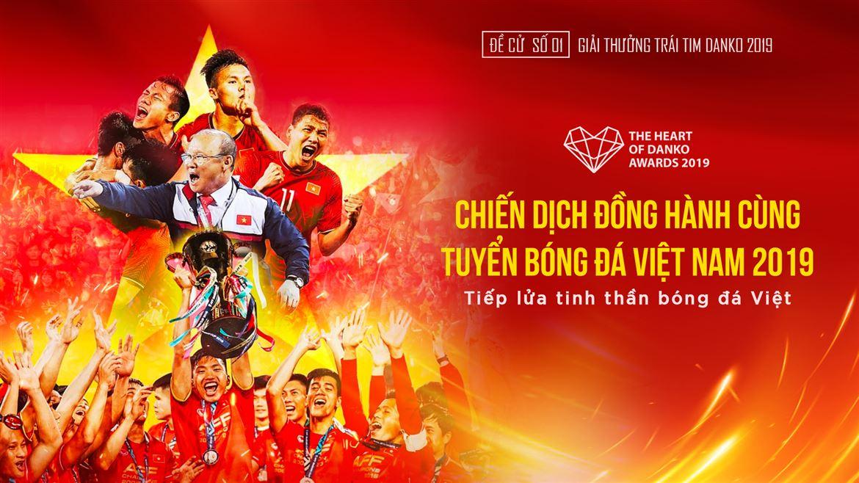 Đề cử số 01 - Chiến dịch Đồng hành cùng Tuyển Bóng đá Việt Nam 2019 - Tiếp lửa tinh thần Bóng đá Việt