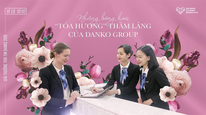 Đề cử số 02 - Những bông hoa tỏa hương thầm lặng của Danko Group
