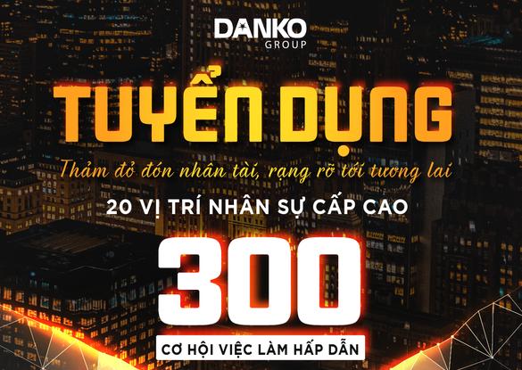Danko Group tuyển dụng 300 nhân sự đầu xuân 2021